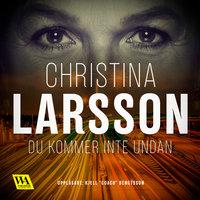 Du kommer inte undan - Christina Larsson