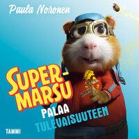 Supermarsu palaa tulevaisuuteen - Paula Noronen