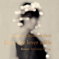Den der lever stille - Leonora Christina Skov