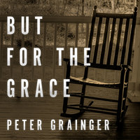 But For The Grace - Peter Grainger
