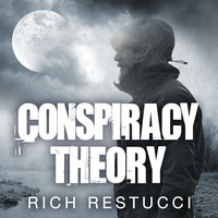 Conspiracy Theory - Rich Restucci