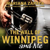 The Wall of Winnipeg and Me - Mariana Zapata