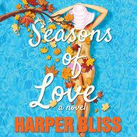 Seasons of Love: A Lesbian Romance Novel - Harper Bliss