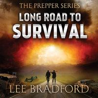 Long Road to Survival: The Prepper Series - Lee Bradford, William H. Weber