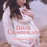 The Shadow Wife - Diane Chamberlain