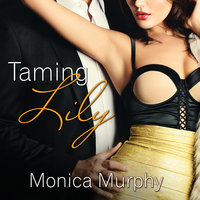 Taming Lily - Monica Murphy