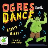 Ogres Don't Dance - Kirsty McKay
