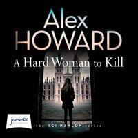 A Hard Woman to Kill - Alex Howard