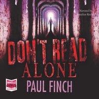 Don't Read Alone - Paul Finch