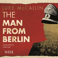 The Man from Berlin: Gregor Reinhardt series, Book 1 - Luke McCallin