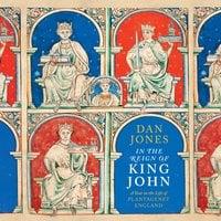In the Reign of King John - Dan Jones