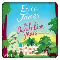 The Dandelion Years - Erica James