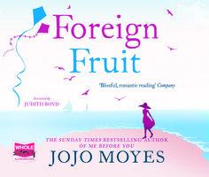 Foreign Fruit - Jojo Moyes