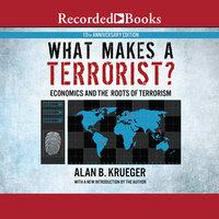 What Makes a Terrorist? - Alan B. Krueger