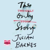 The Only Story - Julian Barnes