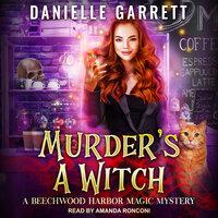 Murder's a Witch - Danielle Garrett