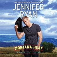 Montana Heat: True to You - Jennifer Ryan