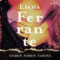 Uuden nimen tarina - Elena Ferrante