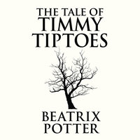 The Tale of Timmy Tiptoes - Beatrix Potter