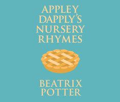 Appley Dapply's Nursery Rhymes - Beatrix Potter