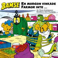 En morgon vinkade Farmor inte … - Rune Andréasson