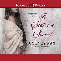 A Sister's Secret - Cydney Rax