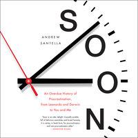 Soon - Andrew Santella