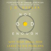 Not God Enough - J.D. Greear