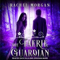 The Faerie Guardian - Rachel Morgan