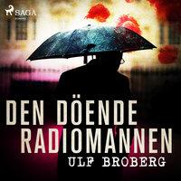 Den döende radiomannen - Ulf Broberg