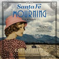 Santa Fe Mourning - Amanda Allen