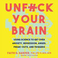 Unf*ck Your Brain - Faith G. Harper