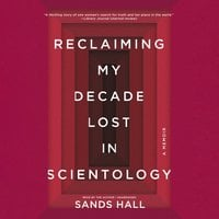 Reclaiming My Decade Lost in Scientology - Sands Hall