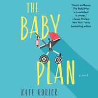 The Baby Plan - Kate Rorick