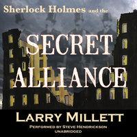 Sherlock Holmes and the Secret Alliance - Larry Millett