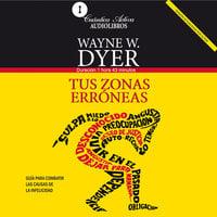 Tus zonas erróneas - Wayne W. Dyer