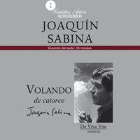 Volando de catorce - Joaquín Sabina