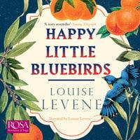 Happy Little Bluebirds - Louise Levene
