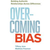 Overcoming Bias - Tiffany Jana, Matthew Freeman