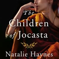 The Children of Jocasta - Natalie Haynes