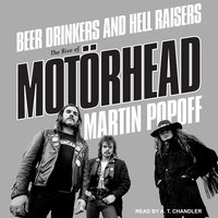 Beer Drinkers and Hell Raisers: The Rise of Motörhead - Martin Popoff