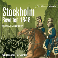 Stockholm. Revolten 1848 - Magnus Jacobson