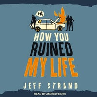 How You Ruined My Life - Jeff Strand