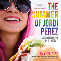 The Summer of Jordi Perez (and the Best Burger in Los Angeles) - Amy Spalding