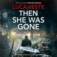 Then She Was Gone - Luca Veste