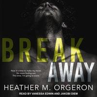 Breakaway - Heather M. Orgeron