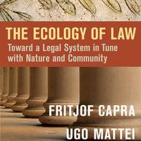The Ecology of Law - Fritjof Capra, Ugo Mattei