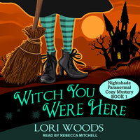 Witch You Were Here - Lori Woods