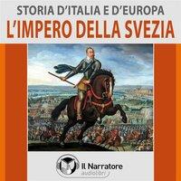Storia d'Italia e d'Europa - vol. 44 - L'impero della Svezia - AA.VV. (a cura di Maurizio Falghera)