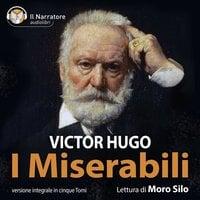 I Miserabili - Versione integrale - Victor Hugo